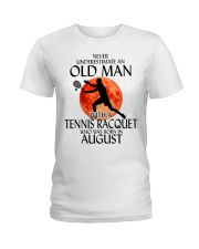 Old Man Tennis Racquet August Ladies T-Shirt thumbnail