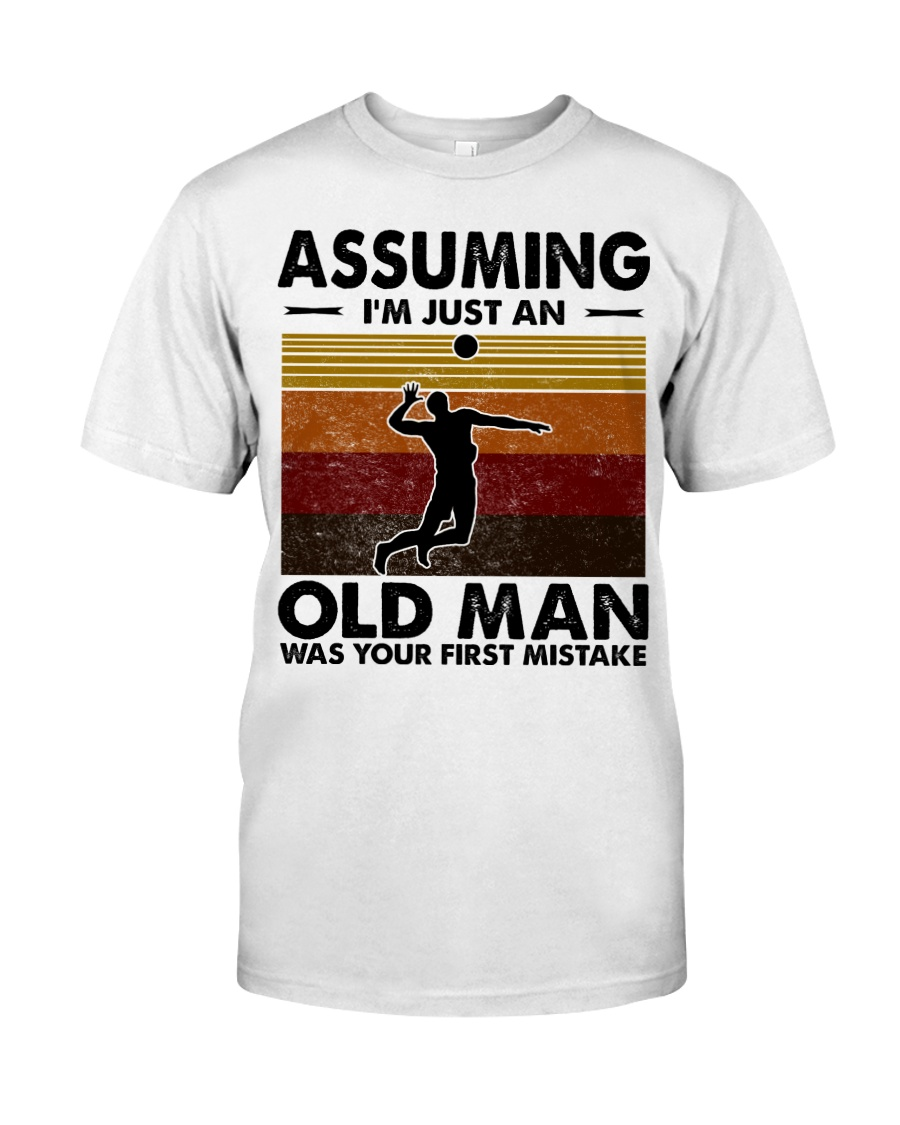 Assuming I'm Just An Old Man Volleyball Classic T-Shirt