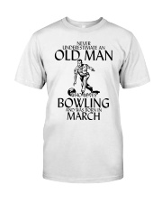 Never Underestimate Old Man Bowling March Classic T-Shirt front