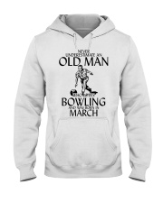 Never Underestimate Old Man Bowling March Hooded Sweatshirt thumbnail