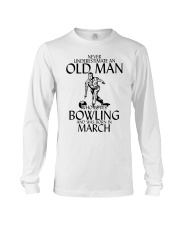 Never Underestimate Old Man Bowling March Long Sleeve Tee thumbnail