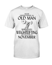 Never Underestimate Old Man Weightlifting November Classic T-Shirt front