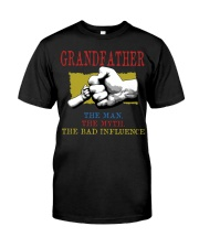 GRANDFATHER The Man The Myth The Bad Influence Classic T-Shirt front