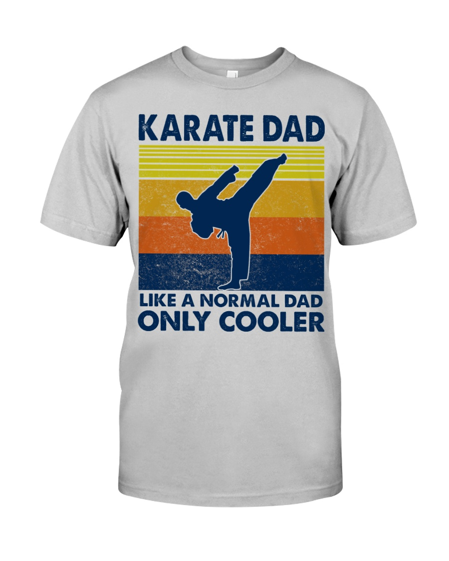karate Dad Like A Normal Dad Only Cooler Classic T-Shirt