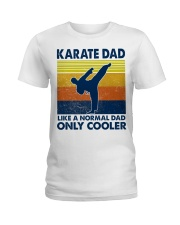 karate Dad Like A Normal Dad Only Cooler Ladies T-Shirt thumbnail