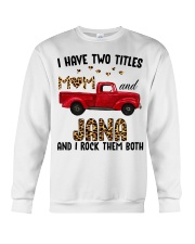 I Have Two Titles Mom and Jana Crewneck Sweatshirt thumbnail