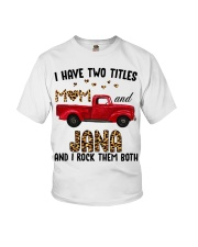 I Have Two Titles Mom and Jana Youth T-Shirt thumbnail