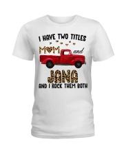 I Have Two Titles Mom and Jana Ladies T-Shirt thumbnail