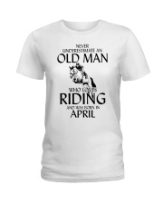 Old Man Who Loves Riding And Was Born April Ladies T-Shirt thumbnail