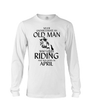 Old Man Who Loves Riding And Was Born April Long Sleeve Tee thumbnail