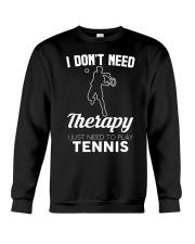 Tennis I Don't Need Therapy Crewneck Sweatshirt tile