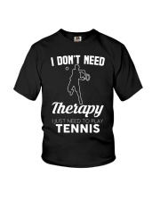 Tennis I Don't Need Therapy Youth T-Shirt tile