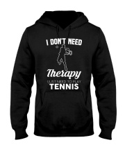 Tennis I Don't Need Therapy Hooded Sweatshirt tile