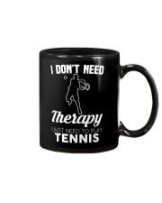 Tennis I Don't Need Therapy Mug tile