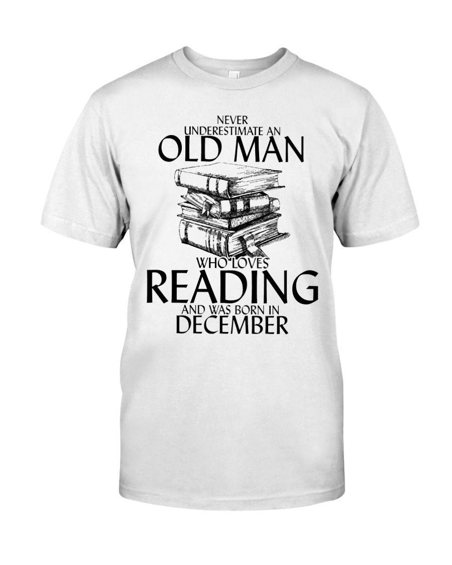 Never Underestimate Old Man Reading December Classic T-Shirt