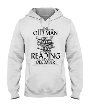 Never Underestimate Old Man Reading December Hooded Sweatshirt thumbnail