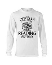 Never Underestimate Old Man Reading December Long Sleeve Tee thumbnail
