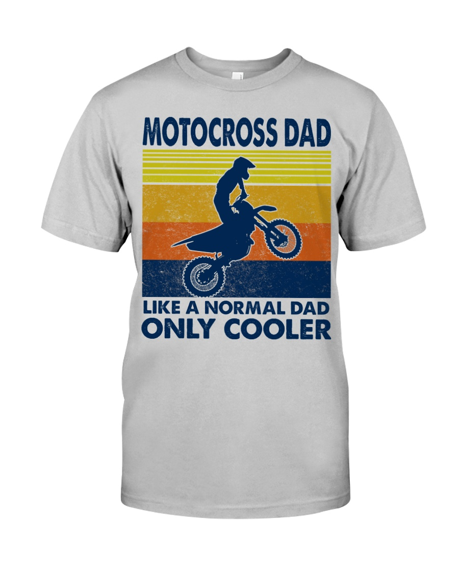 motocross Dad Like A Normal Dad Only Cooler Classic T-Shirt