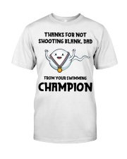 Thanks For Not Shooting Blank Dad Classic T-Shirt thumbnail