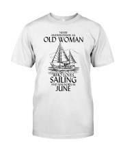 Never Underestimate Old Woman Sailing June Classic T-Shirt front