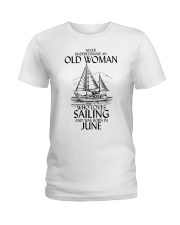 Never Underestimate Old Woman Sailing June Ladies T-Shirt thumbnail
