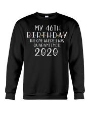 My 46th Birthday The One Where I Was 46 years old  Crewneck Sweatshirt thumbnail