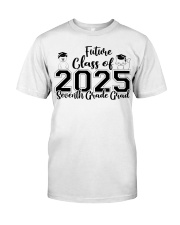 7TH GRADE FUTURE CLASS OF 2025 Classic T-Shirt front