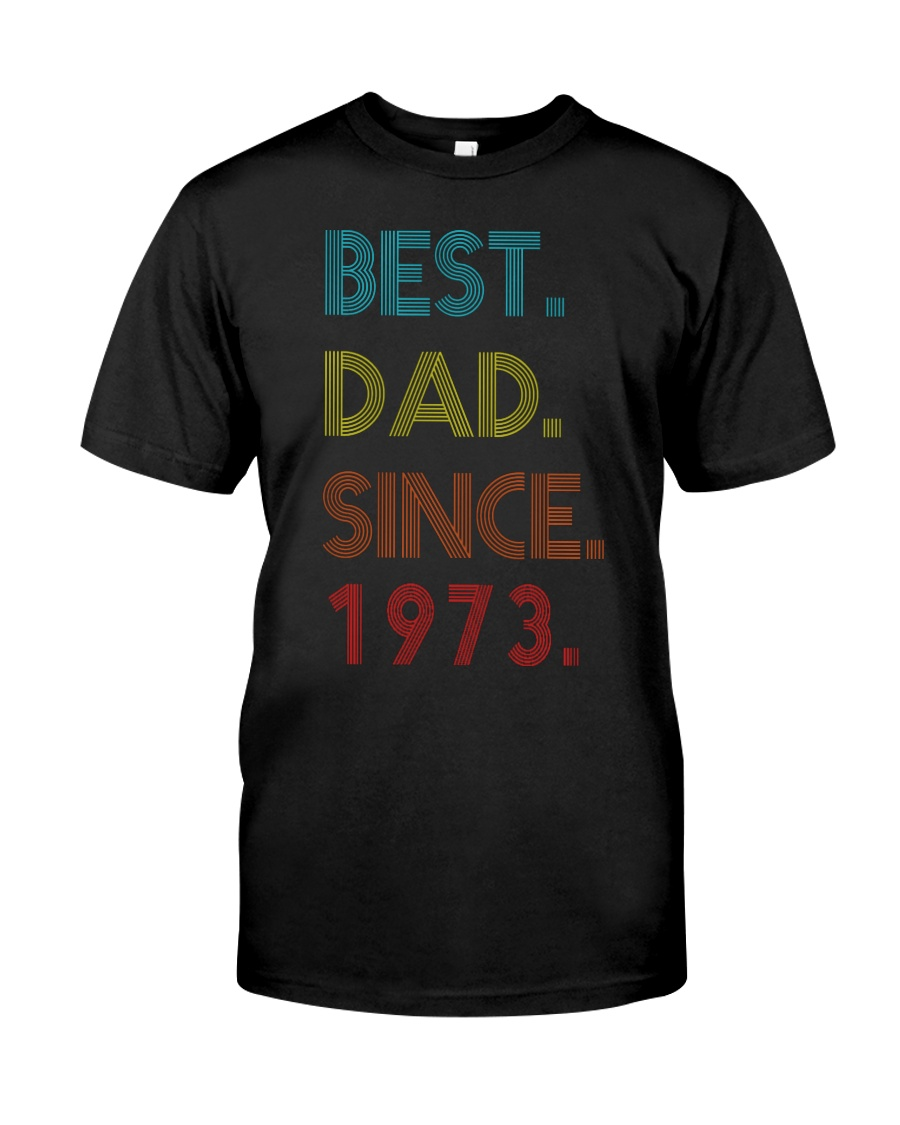 Best Dad Since 1973 Classic T-Shirt