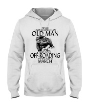 Never Underestimate Old Man Off-roading March Hooded Sweatshirt thumbnail
