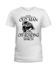 Never Underestimate Old Man Off-roading March Ladies T-Shirt thumbnail