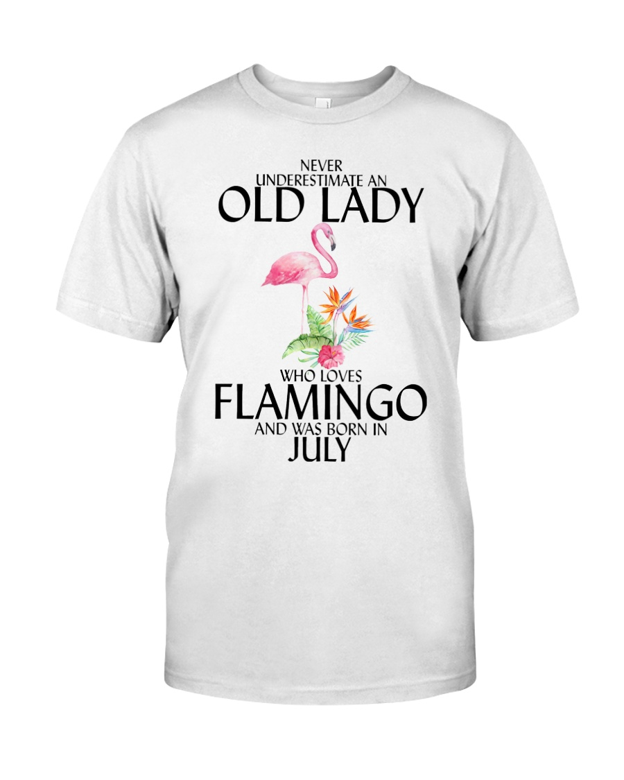 Never Underestimate Old Lady Flamingo July Classic T-Shirt