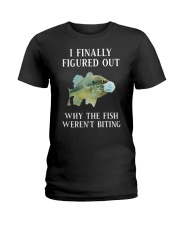 Why The Fish Weren't Biting Ladies T-Shirt thumbnail