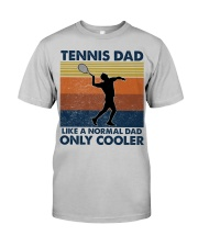 Tennis Dad Like A Normal Dad Only Cooler Classic T-Shirt front