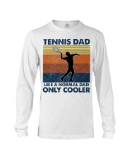 Tennis Dad Like A Normal Dad Only Cooler Long Sleeve Tee thumbnail