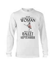 Never Underestimate Woman Ballet September Long Sleeve Tee thumbnail