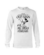 Never Underestimate Old Man Jiu Jitsu February Long Sleeve Tee thumbnail