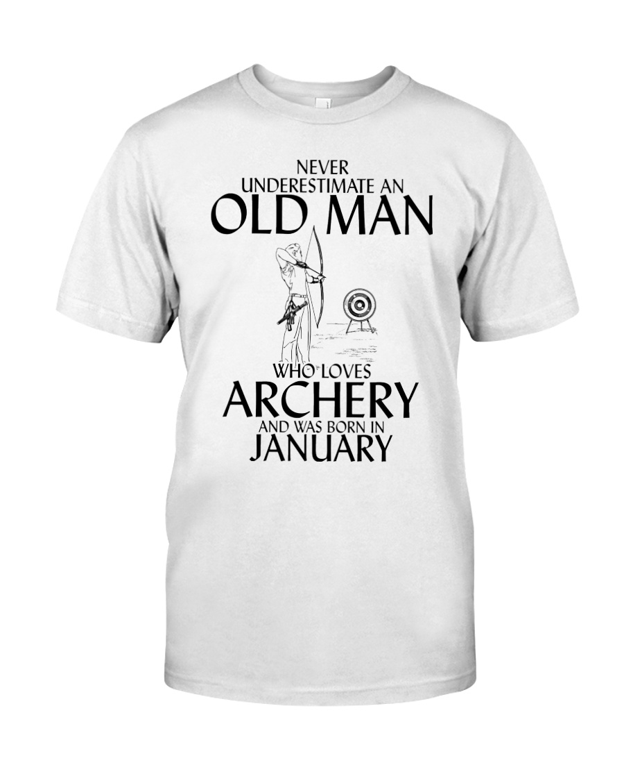 Never Underestimate Old Man Archery January Classic T-Shirt