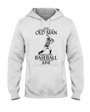 Never Underestimate Old Man Baseball June Hooded Sweatshirt thumbnail