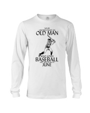 Never Underestimate Old Man Baseball June Long Sleeve Tee thumbnail