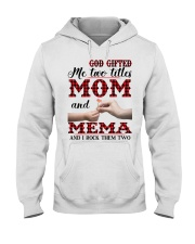 God Gifted Me Two Titles Mom And Mema Hooded Sweatshirt thumbnail
