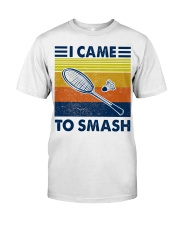 Badminton I Came To Smash Classic T-Shirt front