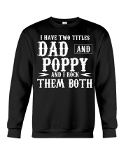 I Have Two Titles Poppy And Dad Crewneck Sweatshirt thumbnail