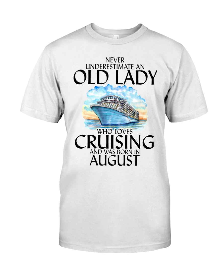 Never Underestimate Old Lady Cruising August Classic T-Shirt