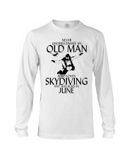 Never Underestimate Old Man Skydiving June Long Sleeve Tee thumbnail