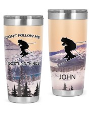 Skiing Don't Follow Me I Do Stupid Personalized  20oz Tumbler front