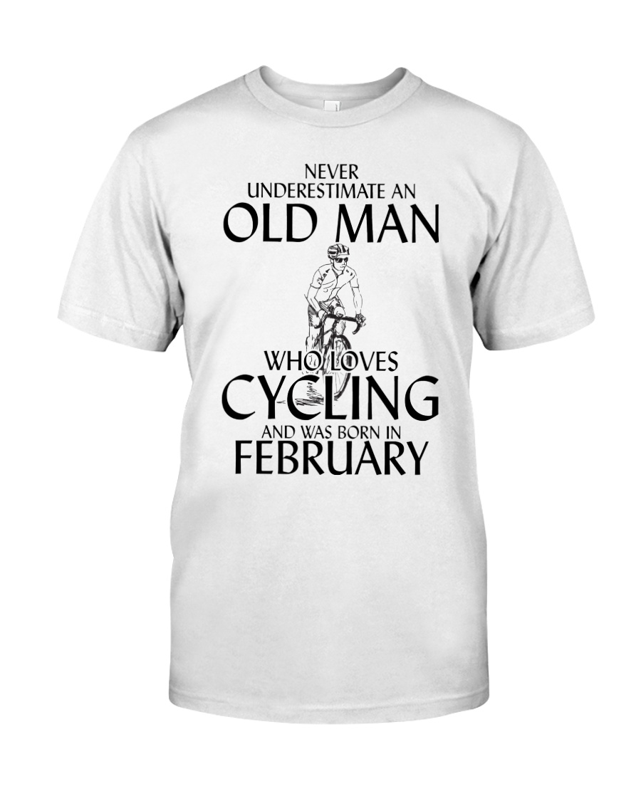 Never Underestimate Old Man Cycling February Classic T-Shirt
