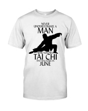 Never Underestimate Man Tai Chi June Classic T-Shirt front