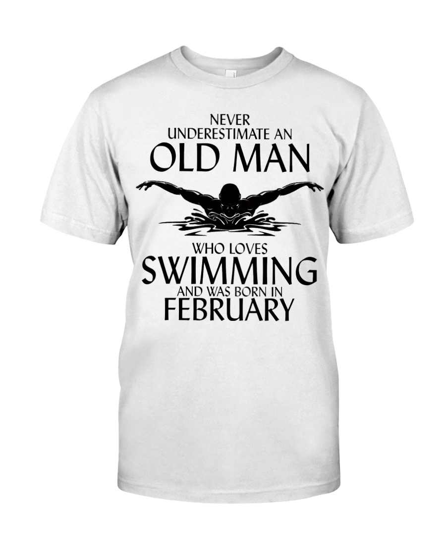 Never Underestimate Old Man Swimming February Classic T-Shirt