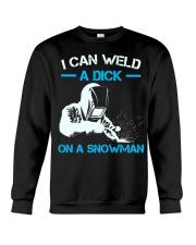 I Can Weld A Dick On A Snowman  Crewneck Sweatshirt thumbnail
