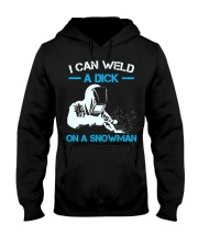I Can Weld A Dick On A Snowman  Hooded Sweatshirt thumbnail